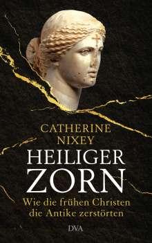 Catherine Nixey: Heiliger Zorn, Buch