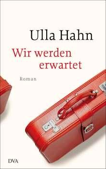 Ulla Hahn: Wir werden erwartet, Buch