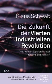 Klaus Schwab: Die Zukunft der Vierten Industriellen Revolution, Buch