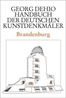 Georg Dehio: Dehio - Handbuch der deutschen Kunstdenkmäler / Brandenburg, Buch