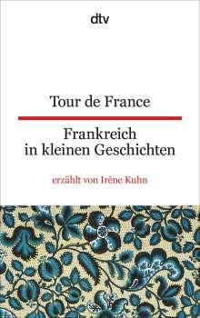 Irène Kuhn: Tour de France Frankreich in kleinen Geschichten, Buch