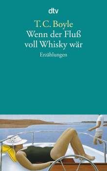 T. C. Boyle: Wenn der Fluß voll Whisky wär, Buch