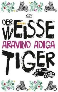 Aravind Adiga: Der weiße Tiger, Buch
