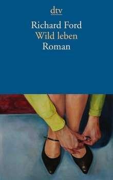 Richard Ford: Wild leben, Buch