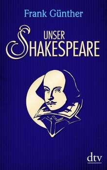 Frank Günther: Unser Shakespeare, Buch