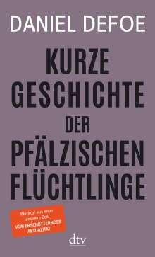 Daniel Defoe: Kurze Geschichte der pfälzischen Flüchtlinge, Buch