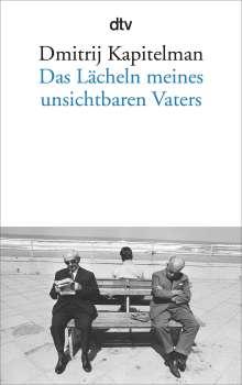 Dmitrij Kapitelman: Das Lächeln meines unsichtbaren Vaters, Buch