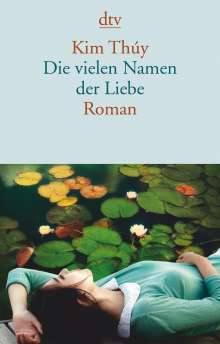 Kim Thúy: Die vielen Namen der Liebe, Buch