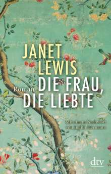 Janet Lewis: Die Frau, die liebte, Buch