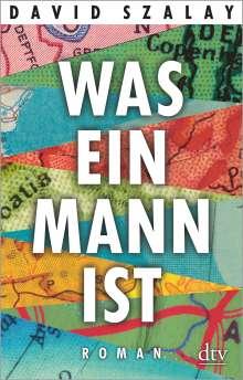 David Szalay: Was ein Mann ist, Buch