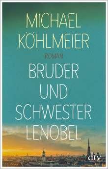 Michael Köhlmeier: Bruder und Schwester Lenobel, Buch