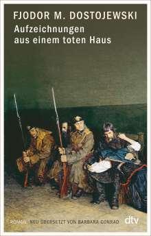 Fjodor M. Dostojewski: Aufzeichnungen aus einem toten Haus, Buch
