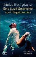 Paulus Hochgatterer: Eine kurze Geschichte vom Fliegenfischen, Buch