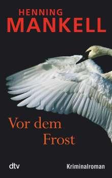 Henning Mankell (1948-2015): Vor dem Frost, Buch