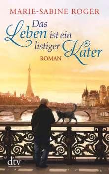 Marie-Sabine Roger: Das Leben ist ein listiger Kater, Buch