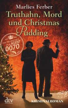 Marlies Ferber: Null-Null-Siebzig, Truthahn, Mord und Christmas Pudding, Buch