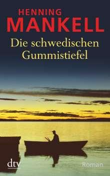 Henning Mankell (1948-2015): Die schwedischen Gummistiefel, Buch
