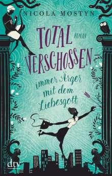 Nicola Mostyn: Total verschossen - immer Ärger mit dem Liebesgott, Buch