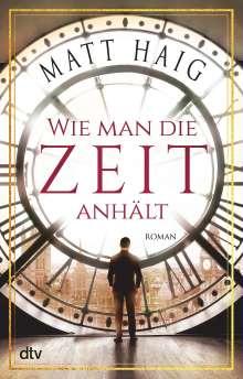 Matt Haig: Wie man die Zeit anhält, Buch