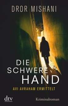 Dror Mishani: Die schwere Hand, Avi Avraham ermittelt, Buch