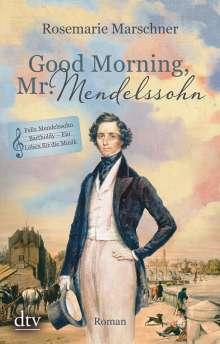 Rosemarie Marschner: Good Morning, Mr. Mendelssohn, Buch