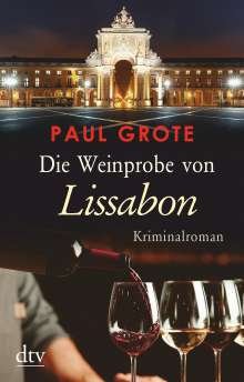 Paul Grote: Die Weinprobe von Lissabon, Buch