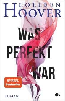 Colleen Hoover: Was perfekt war, Buch