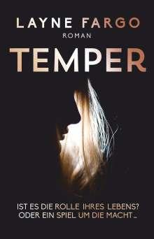 Layne Fargo: Temper, Ist es die Rolle ihres Lebens? Oder ein Spiel um die Macht..., Buch