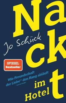 Jo Schück: Nackt im Hotel - Wie Freundschaft der Liebe den Rang abläuft, Buch