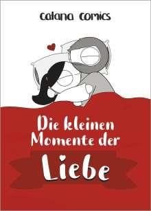Catana Chetwynd: Die kleinen Momente der Liebe, Buch