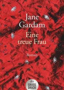 Jane Gardam: Eine treue Frau. Großdruck, Buch
