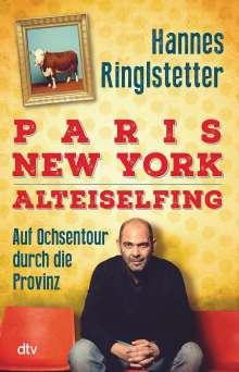 Hannes Ringlstetter: Paris. New York. Alteiselfing, Buch
