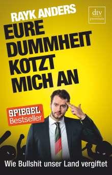 Rayk Anders: Eure Dummheit kotzt mich an, Buch