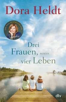 Dora Heldt: Drei Frauen, vier Leben, Buch