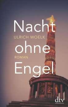 Ulrich Woelk: Nacht ohne Engel, Buch