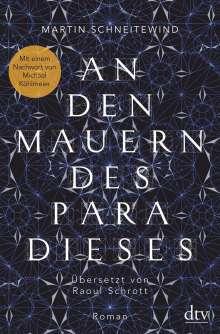 Martin Schneitewind: An den Mauern des Paradieses, Buch
