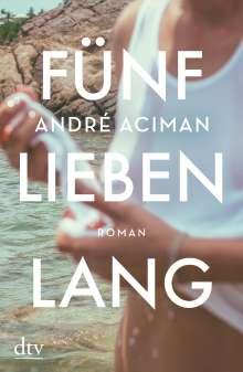 André Aciman: Fünf Lieben lang, Buch