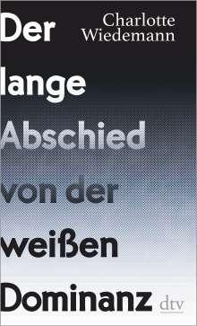 Charlotte Wiedemann: Der lange Abschied von der weißen Dominanz, Buch