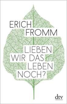 Erich Fromm: Lieben wir das Leben noch?, Buch