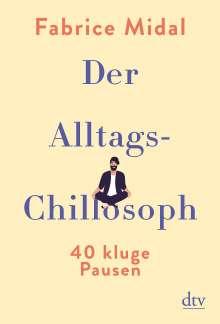 Fabrice Midal: Der Alltags-Chillosoph, Buch