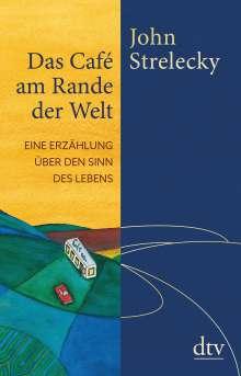 John Strelecky: Das Café am Rande der Welt, Buch