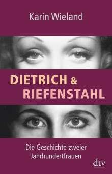 Karin Wieland: Dietrich & Riefenstahl, Buch