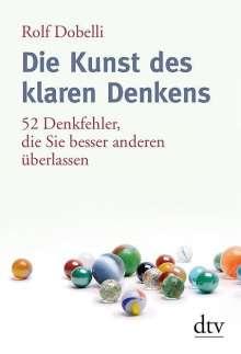 Rolf Dobelli: Die Kunst des klaren Denkens, Buch