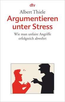Albert Thiele: Argumentieren unter Stress, Buch