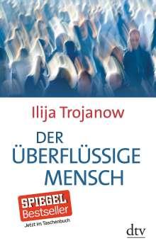 Ilija Trojanow: Der überflüssige Mensch, Buch