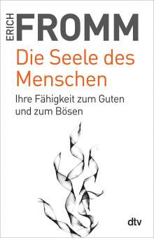 Erich Fromm: Die Seele des Menschen, Buch
