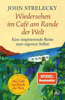 John Strelecky: Wiedersehen im Café am Rande der Welt, Buch