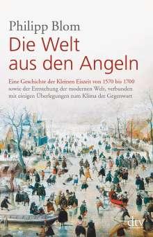 Philipp Blom: Die Welt aus den Angeln, Buch