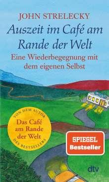 John Strelecky: Auszeit im Café am Rande der Welt, Buch