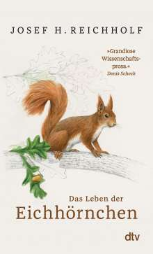 Josef H. Reichholf: Das Leben der Eichhörnchen, Buch